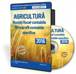 CD AGRICULTURA. Noutati fiscal-contabile. Monografii contabile specifice