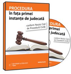 Procedura in fata primei instante de judecata conform Noului Cod de Procedura Civila