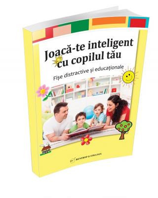 Joaca-te inteligent cu copilul tau