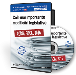 Codul Fiscal 2016. Cele mai importante modificari legislative