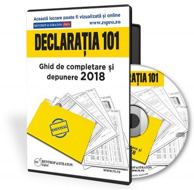 Declaratia 101  Ghid de completare si depunere 2018