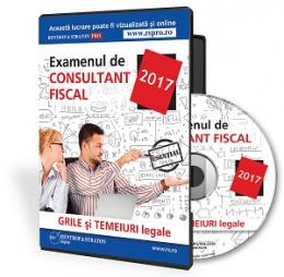 Examen Consultant fiscal 2017. Grile si temeiuri legale