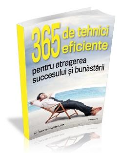 365 de tehnici eficiente pentru atragerea succesului si a bunastarii!