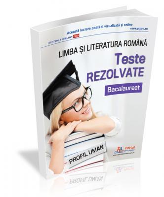 Bacalaureat 2020. Teste rezolvate la limba si literatura romana – profil umanist