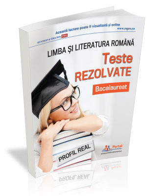 Bacalaureat 2020. Teste rezolvate la limba si literatura romana – profil real