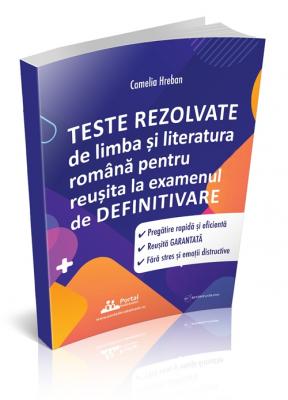 Teste REZOLVATE de Limba si Literatura romana pentru reusita la examenul de DEFINITIVARE profesori