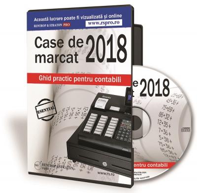 Case de marcat 2018  Ghid practic pentru contabili