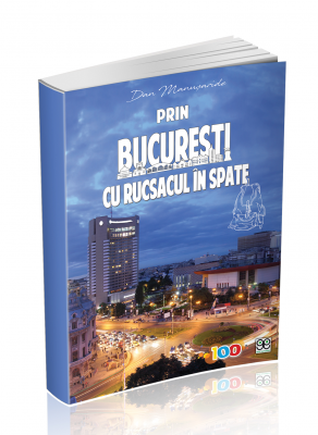 Prin Bucuresti, cu rucsacul in spate