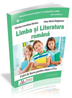 Limba si literatura romana. Caiet de lucru pentru clasa a VI-a
