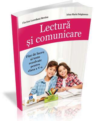 Lectura si comunicare - Fise de lucru si teste rezolvate pentru clasa a V-a