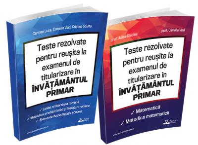 Pachet Teste REZOLVATE pentru reusita la examenul de titularizare in invatamantul primar - INVATATORI (2 culegeri)