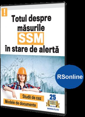 Totul despre masurile SSM in stare de alerta. Studii de caz. Modele de documente - vizualizare in www.rsonline.ro
