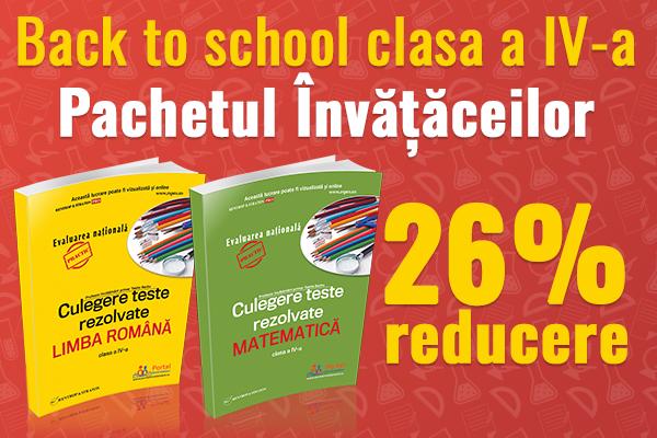 Back to school - clasa a IV-a cu 26% reducere!