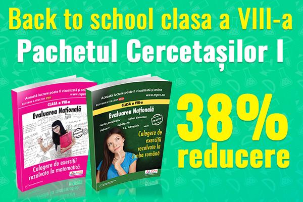 Back to school - clasa a VIII-a cu 38% reducere!