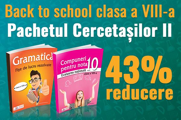 Back to school - clasa a VIII-a cu 43% reducere!