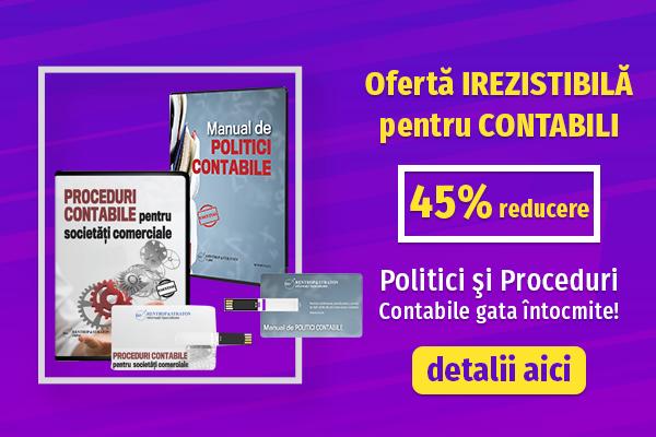 Oferta pentru CONTABILI - Politici si Proceduri - 45% REDUCERE