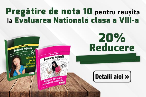 Pachet special pentru Evaluarea Nationala clasa VIII-a- Reducere 20%