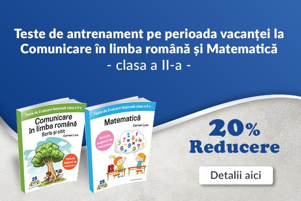 Teste Comunicare in limba romana clasa a II-a + Teste Matematica clasa a II-a