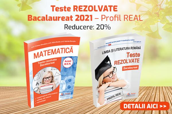 Pachet BAC 2021: Teste rezolvate la matematica + limba si literatura romana