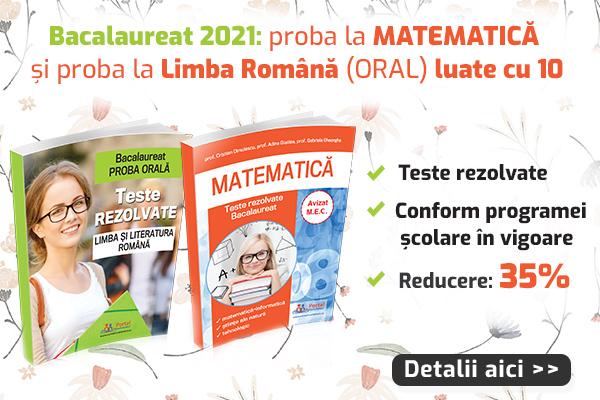 Bacalaureat 2021: teste la Matematica + Limba romana (oral)