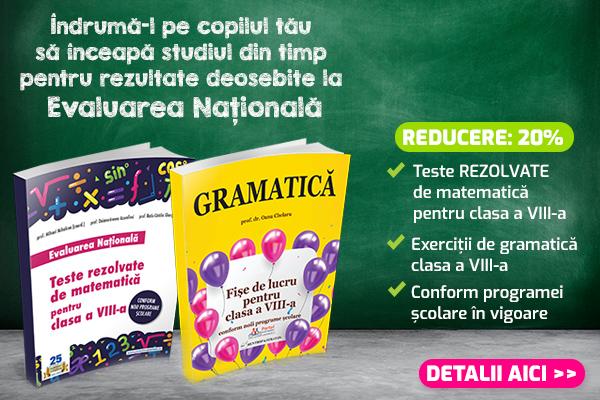 Evaluare Nationala 2022 clasa a VIII-a: Teste matematica + Gramatica