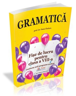 Gramatica - Fise de lucru rezolvate pentru clasa a VIII-a!