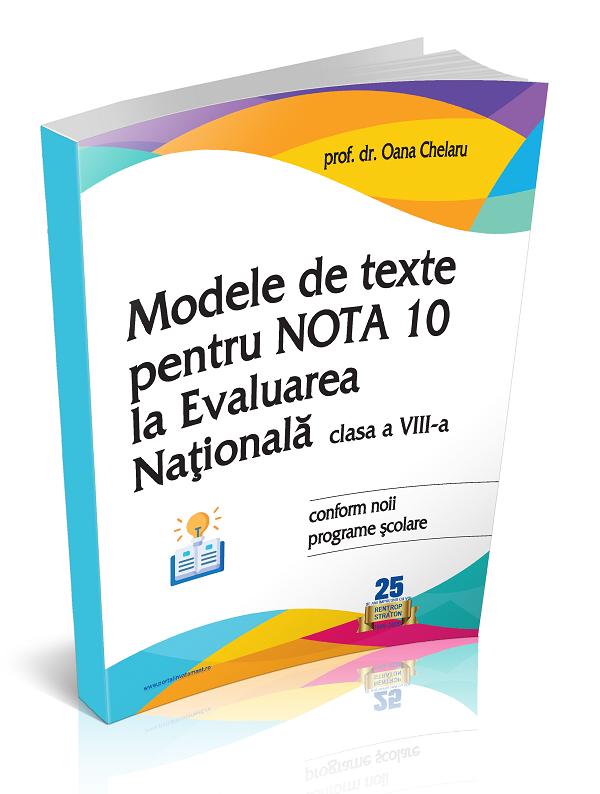 Modele de texte pentru nota 10 la Evaluarea Nationala clasa a VIII-a