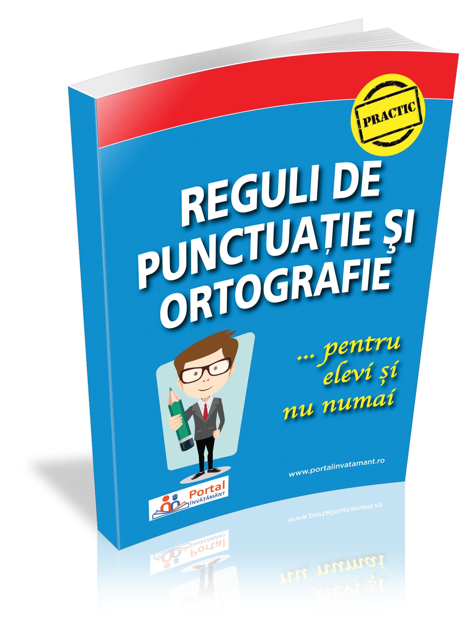 Reguli de punctuatie si ortografie pentru elevi si nu numai