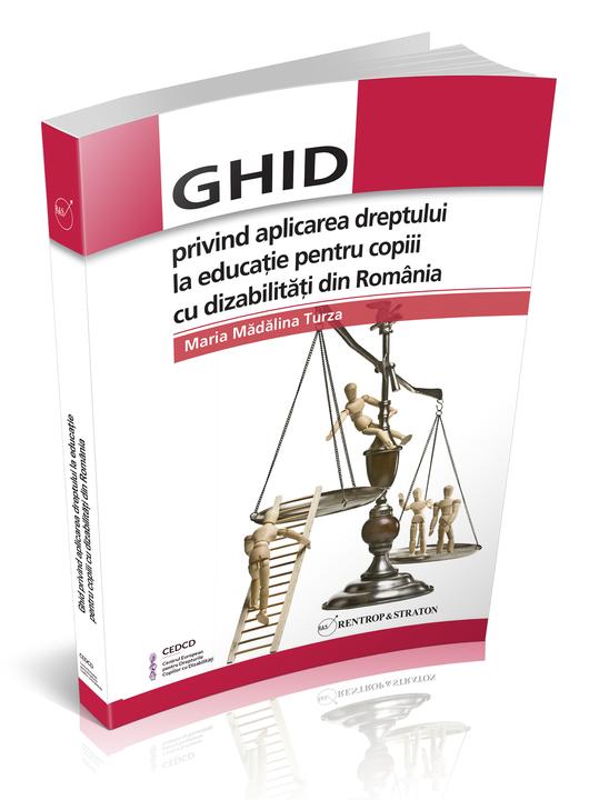 Ghid privind aplicarea dreptului la educatie pentru copiii cu dizabilitati din Romania