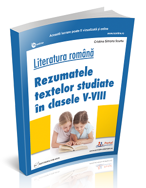 Literatura romana. Rezumatele textelor studiate in clasele V-VIII