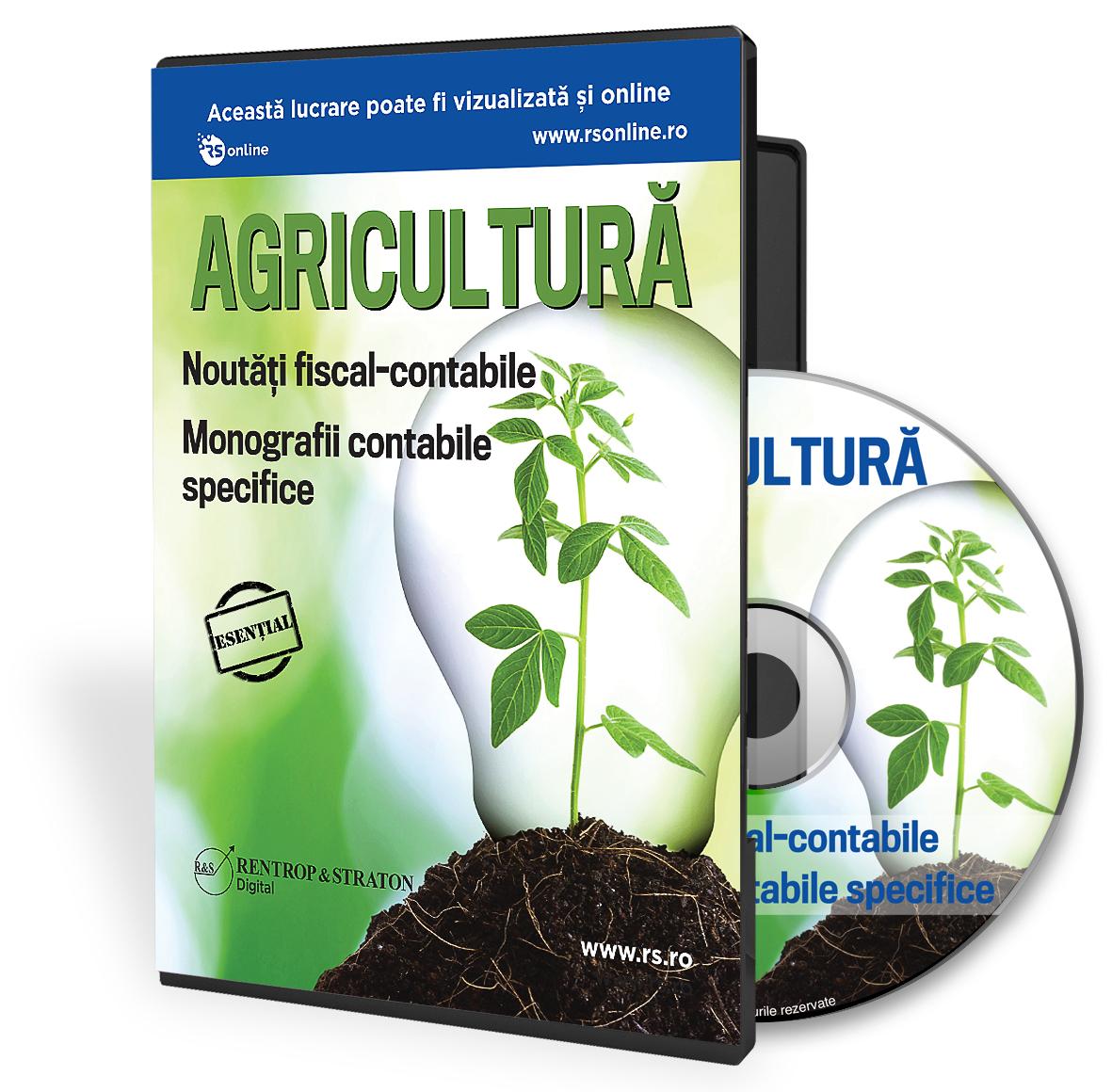 Ghidul practic Agricultura. Noutati fiscal-contabile. Monografii contabile specifice