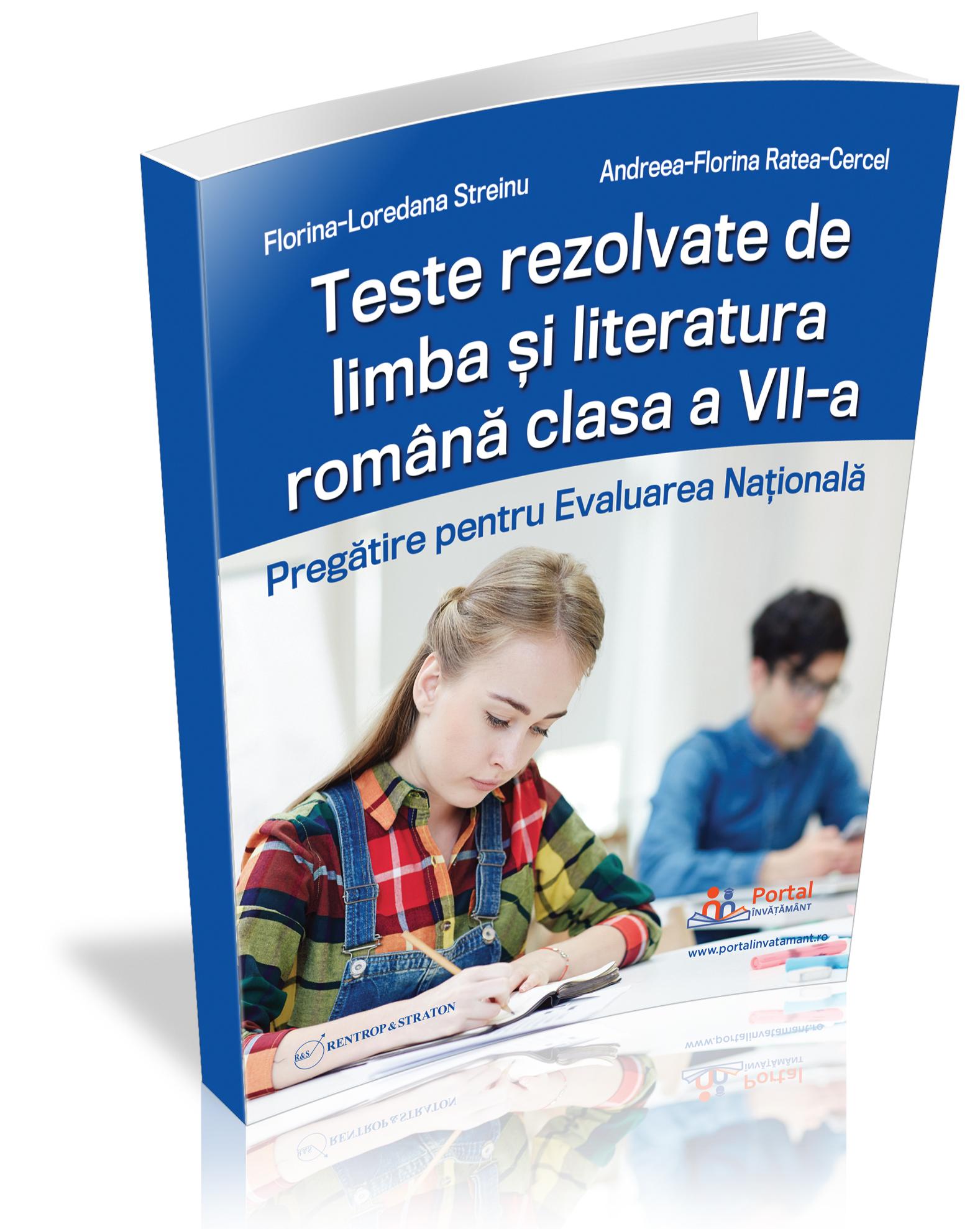 Teste rezolvate de limba si literatura romana clasa a VII-a. Pregatire pentru Evaluarea Nationala