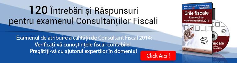 Grile fiscale pentru examenul de consultant fiscal 2014