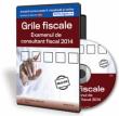 Grile fiscale. Examenul de Consultant Fiscal 2014