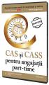 CAS si CASS pentru angajatii part-time 2017