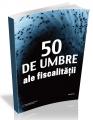 50 de umbre ale fiscalitatii