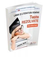 Bacalaureat. Teste rezolvate la limba si literatura romana – profil real