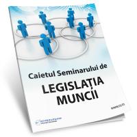 Caietul Seminarului de Legislatia muncii