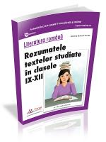 Literatura romana Rezumatele textelor studiate in clasele IX-XII