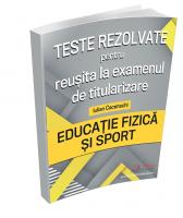 Teste rezolvate pentru reusita la examenul de titularizare - Educatie Fizica si Sport