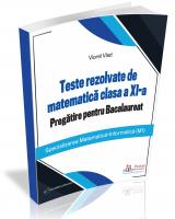 Teste rezolvate de matematica clasa a XI-a. Pregatire pentru Bacalaureat (M1)