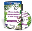 Afaceri la Cheie - GHID PRACTIC - Cultivarea plantelor medicinale si aromatice in sistem ecologic